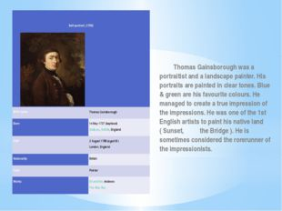 Thomas Gainsborough was a portraitist and a landscape painter. His portrait