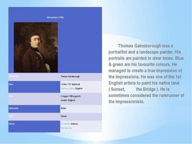Thomas Gainsborough was a portraitist and a landscape painter. His portrait...