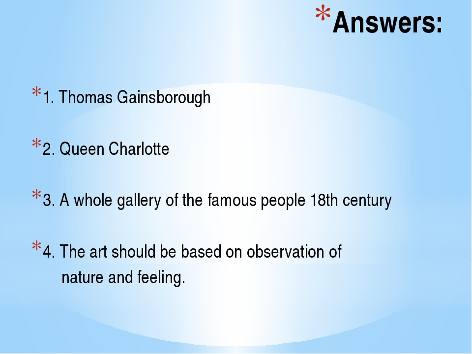 Answers: 1. Thomas Gainsborough 2. Queen Charlotte 3. A whole gallery of the...