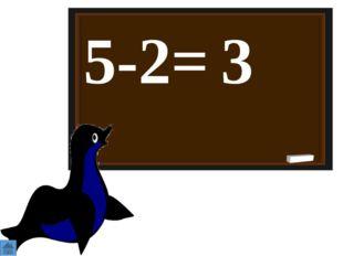 5-2= 3