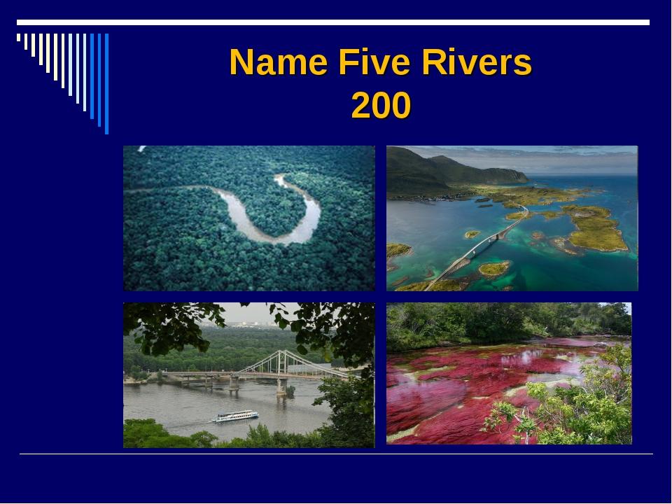 Name Five Rivers 200