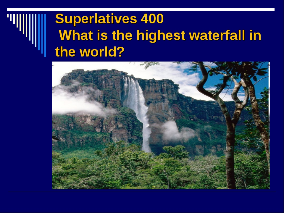 Superlatives 400 What is the highest waterfall in the world?