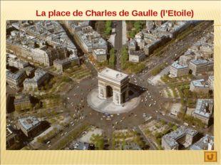 La place de Charles de Gaulle (l'Etoile)