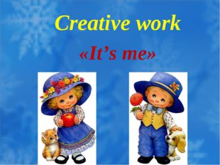 Creative work «It's me»