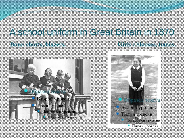 A school uniform in Great Britain in 1870 Girls : blouses, tunics. Boys: shor...