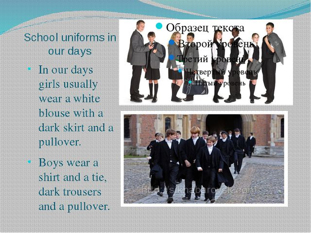 School uniforms in our days In our days girls usually wear a white blouse wit...