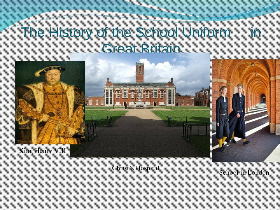 The History of the School Uniform in Great Britain King Henry VIII Christ's H...