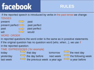 If the reported speech is introduced by verbs in the past tense we change: T