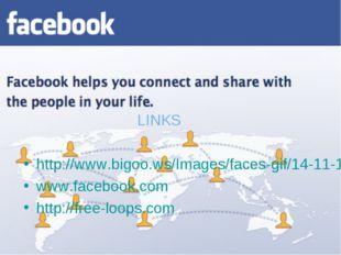 LINKS http://www.bigoo.ws/Images/faces-gif/14-11-1105.htm www.facebook.com h