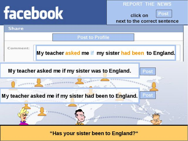 """Post to Profile """"Has your sister been to England?"""" My teacher asked me if my..."""