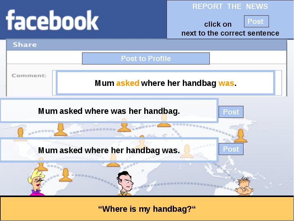 "Post to Profile ""Where is my handbag?"" Mum asked where her handbag was. Mum a..."