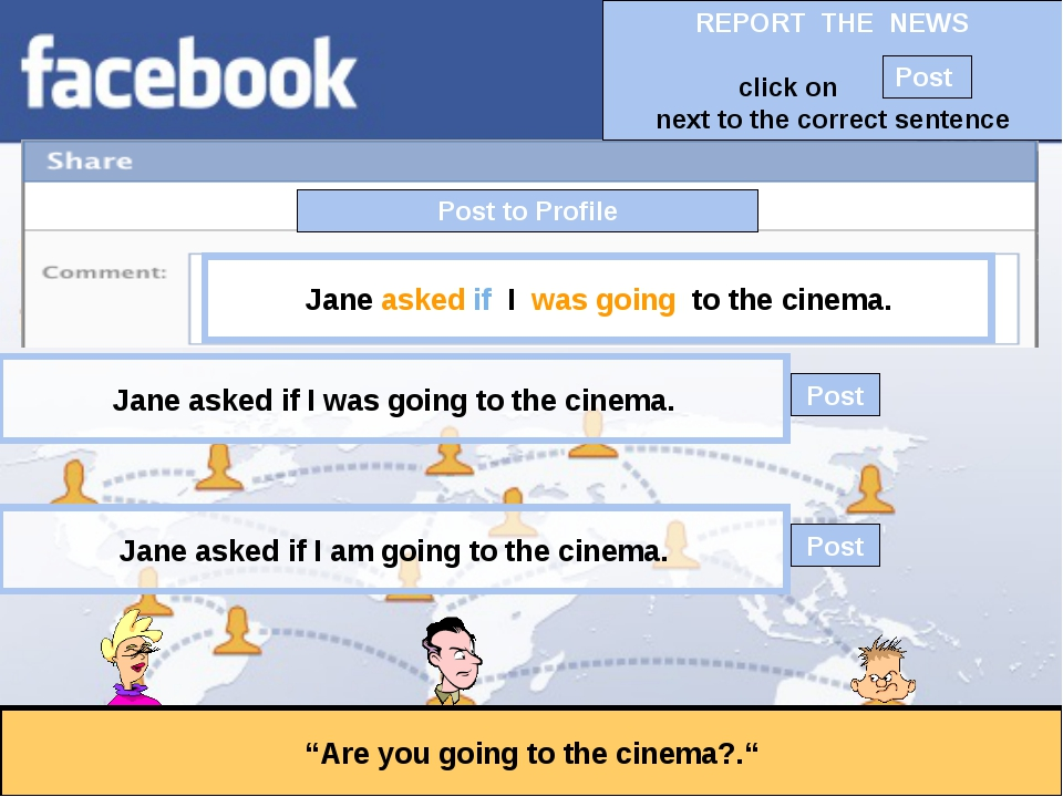 """Post to Profile """"Are you going to the cinema?."""" Jane asked if I was going to..."""