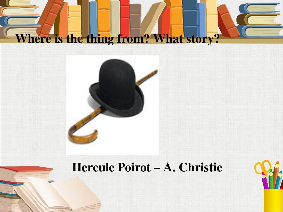 Where is the thing from? What story? Hercule Poirot – A. Christie