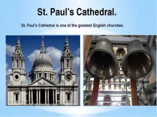 St. Paul's Cathedral. St. Paul's Cathedral is one of the greatest English chu