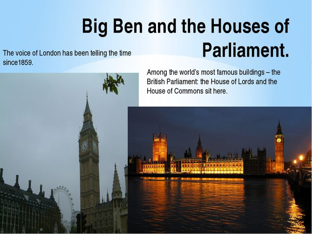 Big Ben and the Houses of Parliament. The voice of London has been telling th...