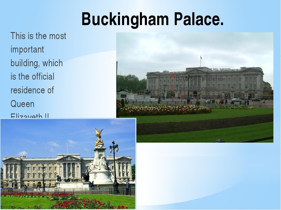 Buckingham Palace. This is the most important building, which is the official...