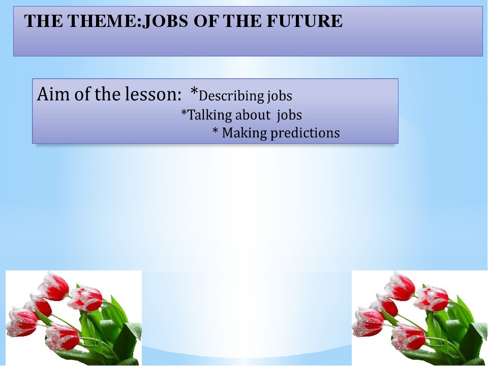 THE THEME:JOBS OF THE FUTURE