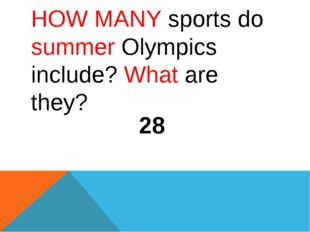 HOW MANY sports do summer Olympics include? What are they? 28