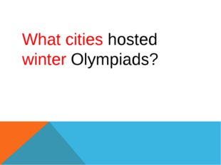 What cities hosted winter Olympiads?