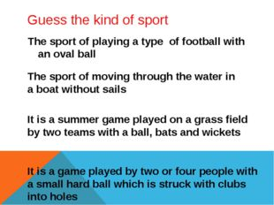 Guess the kind of sport The sport of playing a type of football with an oval
