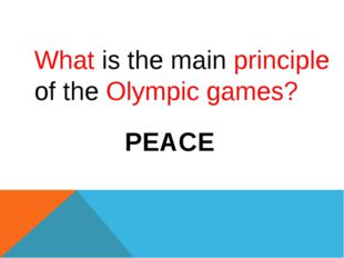 What is the main principle of the Olympic games? PEACE