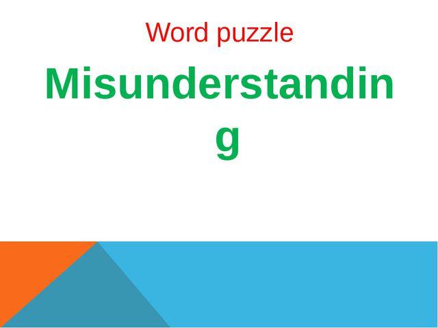 Word puzzle Misunderstanding