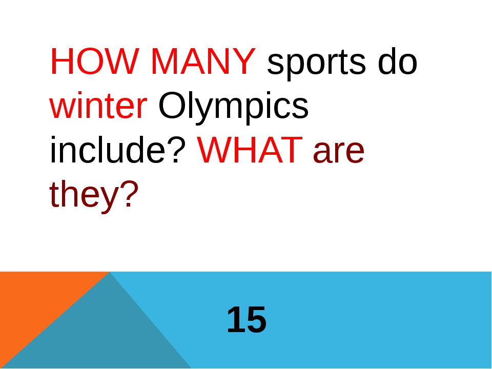 HOW MANY sports do winter Olympics include? WHAT are they? 15