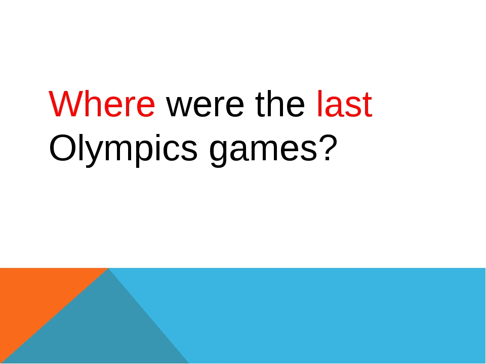 Where were the last Olympics games?