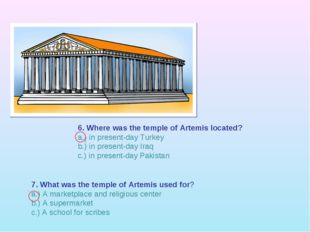7. What was the temple of Artemis used for? a.) A marketplace and religious c