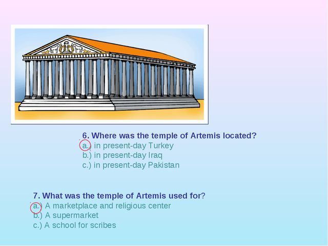 7. What was the temple of Artemis used for? a.) A marketplace and religious c...