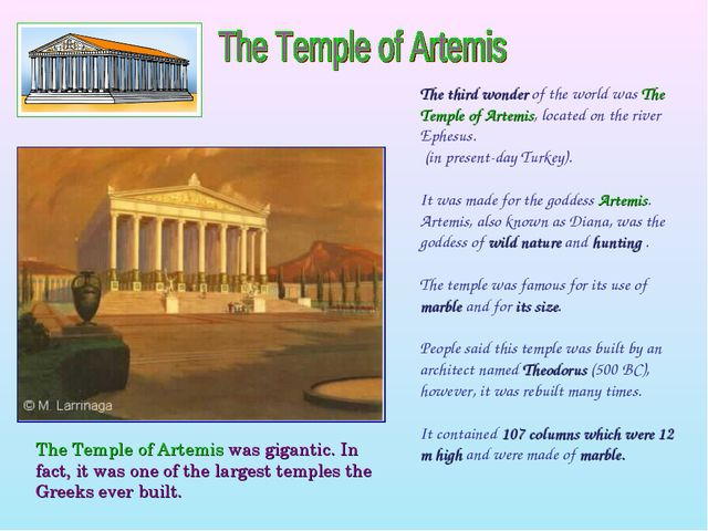 The third wonder of the world was The Temple of Artemis, located on the river...