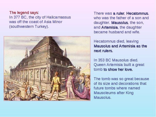 There was a ruler, Hecatomnus, who was the father of a son and daughter. Mau...