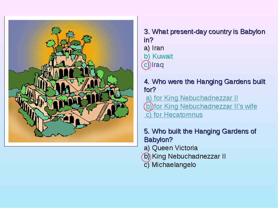 3. What present-day country is Babylon in? a) Iran b) Kuwait c) Iraq 4. Who...