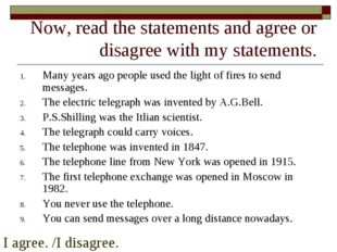 Now, read the statements and agree or disagree with my statements. Many years