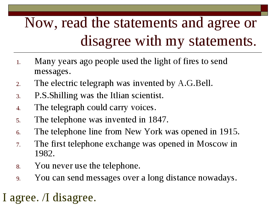 Now, read the statements and agree or disagree with my statements. Many years...