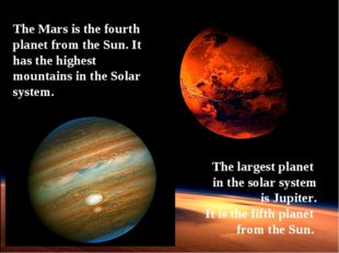 The Mars is the fourth planet from the Sun. It has the highest mountains in t