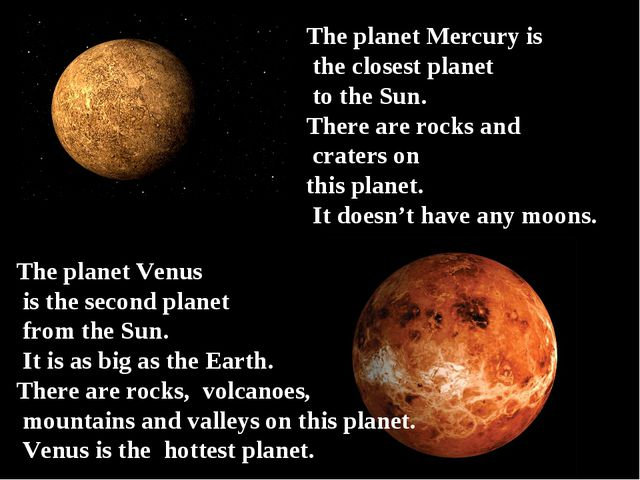 The planet Mercury is the closest planet to the Sun. There are rocks and crat...