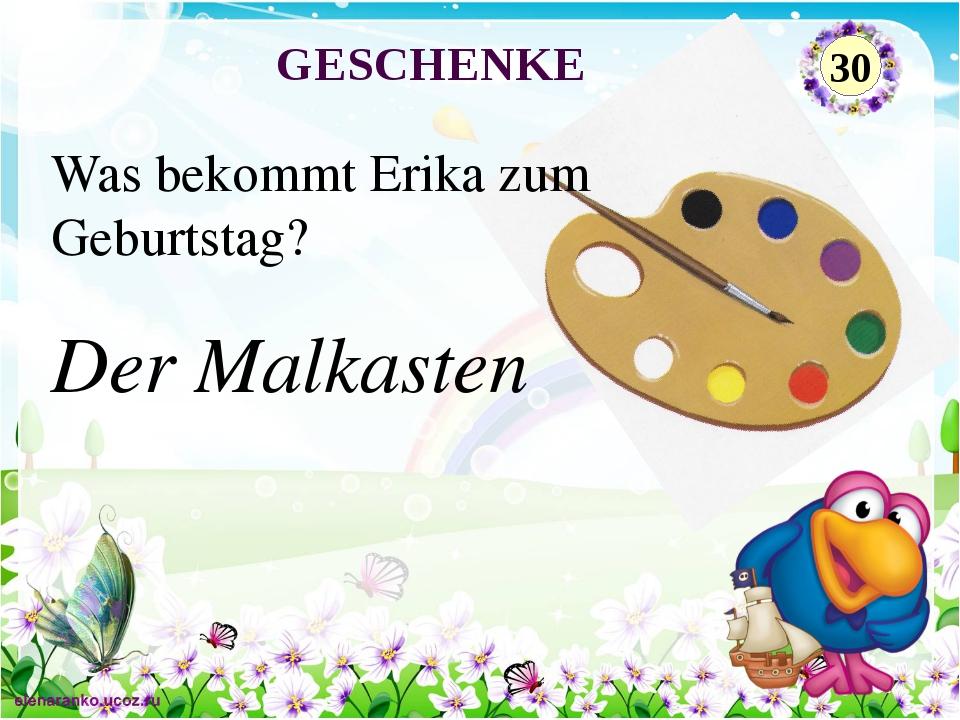 Der Malkasten Was bekommt Erika zum Geburtstag? GESCHENKE 30