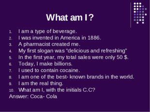 What am I? I am a type of beverage. I was invented in America in 1886. A phar