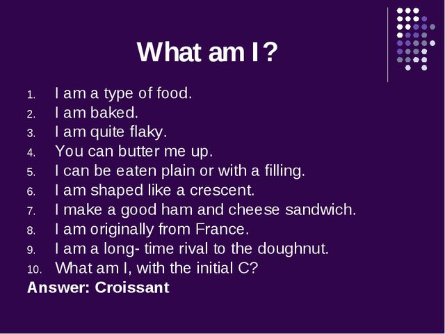What am I? I am a type of food. I am baked. I am quite flaky. You can butter...