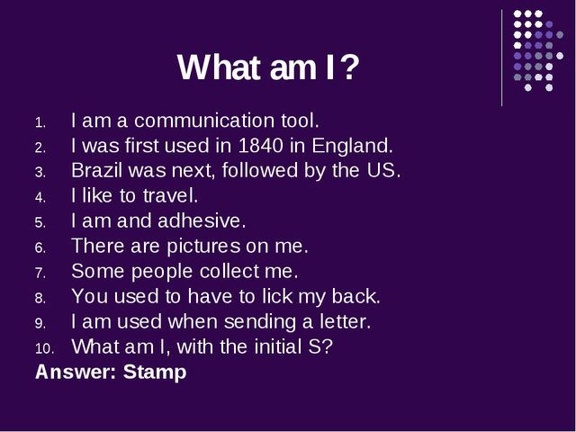 What am I? I am a communication tool. I was first used in 1840 in England. Br...