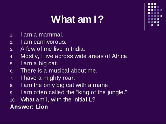 What am I? I am a mammal. I am carnivorous. A few of me live in India. Mostly...