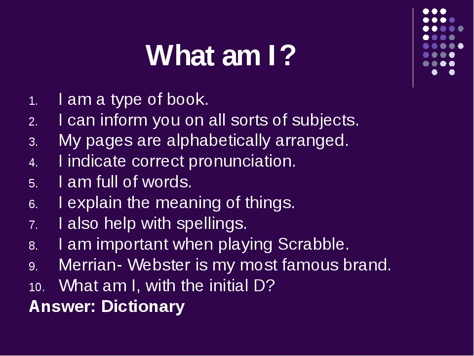 What am I? I am a type of book. I can inform you on all sorts of subjects. My...