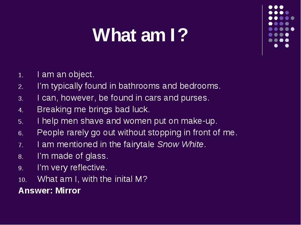 What am I? I am an object. I'm typically found in bathrooms and bedrooms. I c...