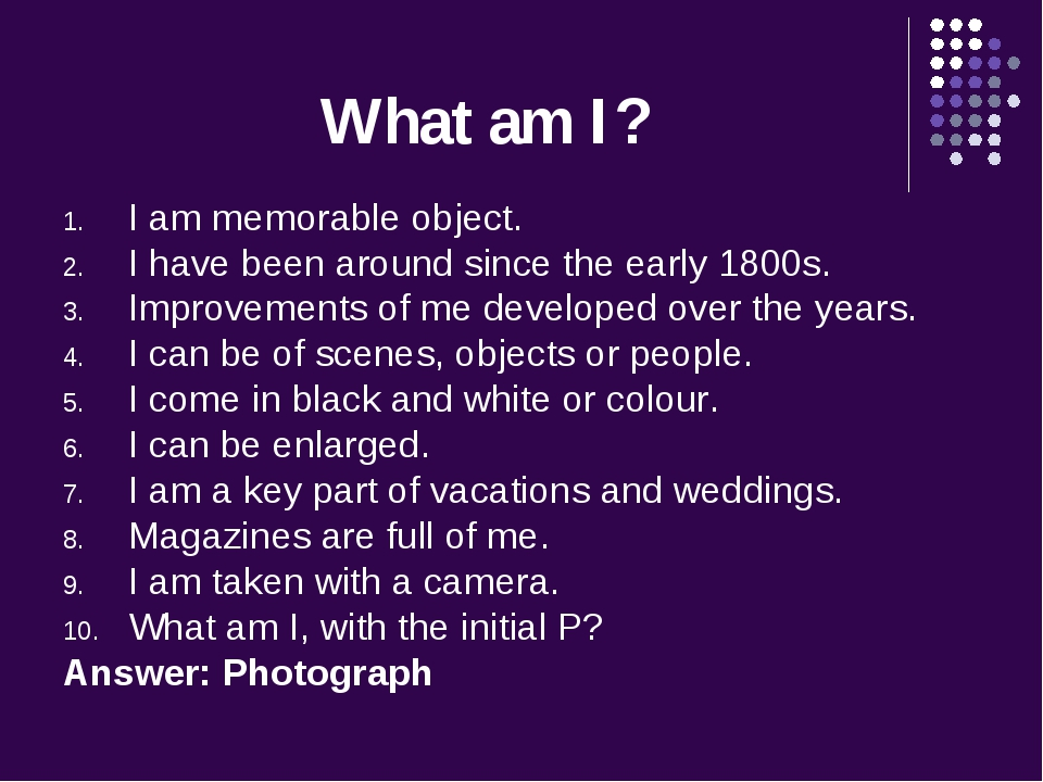 What am I? I am memorable object. I have been around since the early 1800s. I...
