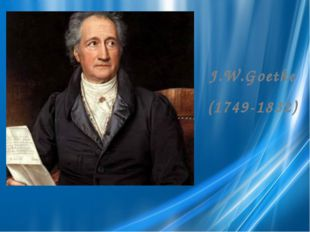 J.W.Goethe (1749-1832)