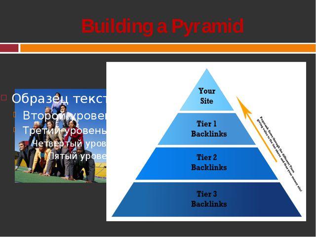 Building a Pyramid
