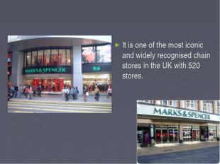 It is one of the most iconic and widely recognised chain stores in the UK wi