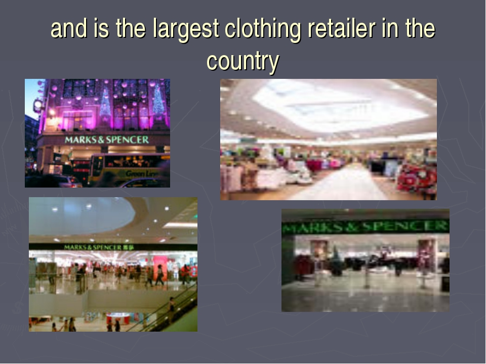 and is the largest clothing retailer in the country