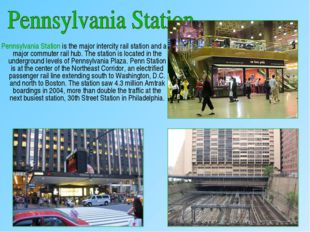 Pennsylvania Station is the major intercity rail station and a major commute